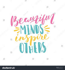 Beautiful Minds Inspire Others Quotes Best of Beautiful Minds Inspire Others Bright Colored Stock Vector 24