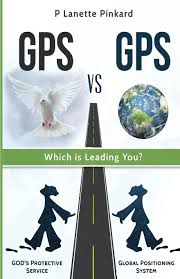 GPS vs GPS, Which Is Leading You?: P Lanette Pinkard ...