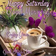Good morning saturday quotes and pictures. 50 Good Morning Happy Saturday Quotes Weekend Images Gif Blessings To Share