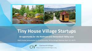 tiny house community. Tiny House Village Startups An Opportunity For The Piedmont And Shenandoah Valley Area Mark Frazier Presentation Community E
