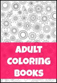 18 Adult Coloring Books Grown Up