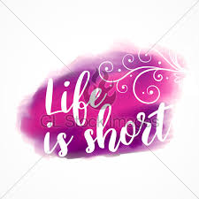 Life Is Short Inspirational Quote On Watercolor Splash Ba GL Awesome Ba Quote