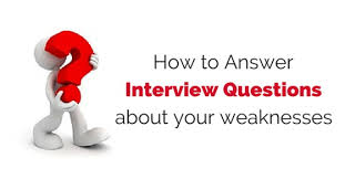 what is your weakness interview question how do you answer interview questions about your weaknesses wisestep