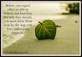 Love And Respect Yourself Quotes Best Of Love And Respect Yourself First Quotes Empire