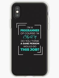 Im A Programmer Ofc Im Crazy Funny Programming Jokes Dark Color Iphone Case By Spring Force