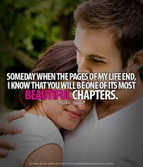 Beautiful Romantic Quotes For Him Best of Someday When The Pages Of My Life