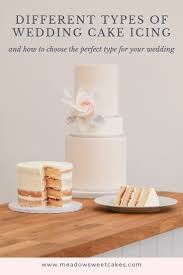Different Types Of Wedding Cake Icing And How To Choose The Right