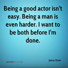 Being A Man Quotes Unique James Dean Quotes QuoteHD