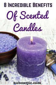 Benefits Of Candle Light 8 Incredible Benefits Of Scented Candles Aromatherapy
