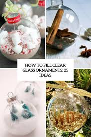 how to fill clear glass ornaments 25 ideas cover