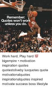 Inspirational Quotes About Hard Work Adorable N S T A G R A M I BIG E M P IR E Remember Quotes Won't Wor Unless