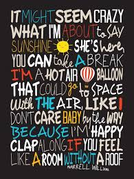 Additionally, it is often sung in english even by people that speak little or no. Pharrell Williams Happy Song Lyric Typography Poster Happy Song Lyrics Happier Lyrics Happy Pharrell