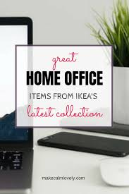 home office items. Great Home Office Items From IKEA\u0027s Latest Collection