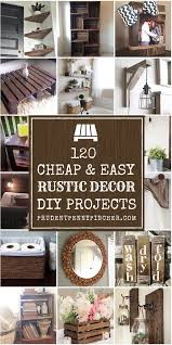 120 and easy rustic home decor diy ideas