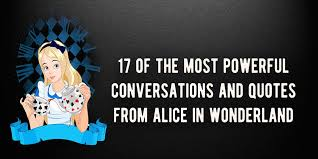 Alice In Wonderland Quote Fascinating 48 Of The Most Powerful Conversations And Quotes From Alice In