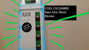 Cool Cucumber - Flavor Youtube Pods Juul Review New