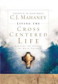 Gospel Centered Life Cross Chart Living The Cross Centered Life Keeping The Gospel The Main