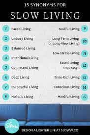 Lightly Synonym 15 Slow Living Synonyms To Help You Slow Down Sloww