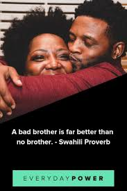 50 Brother Quotes To Celebrate The First Men In Your Life 2019