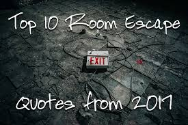 Escape Quotes Impressive Top 48 Room Escape Quotes From 48 The Key
