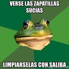 Find memes or make them with our meme generator. Verse Las Zapatillas Sucias Limpiarselas Con Saliba Foul Bachelor Frog Meme Generator