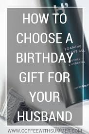 how to choose a birthday gift for your husband coffee with summer