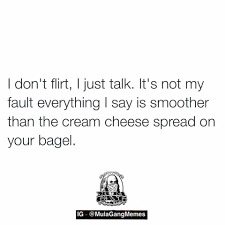 I Am Smooth Like Cream Cheese Quotes Funny Funny Cute I