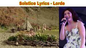 Solstice Lyrics Lorde - Solar Power ...