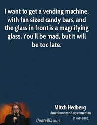 Mitch Hedberg Vending Machine Gorgeous Mitch Hedberg Quotes QuoteHD