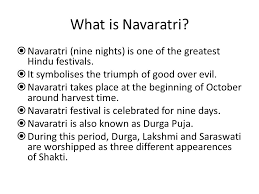 navaratri learning objective ppt video online  what is navaratri navaratri nine nights is one of the greatest hindu festivals