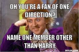 you-must-be-new-here-meme-generator-oh-you-re-a-fan-of-one-direction-name-one-member-other-than-harry-b000a8_large.jpg via Relatably.com