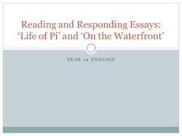 reading and responding essays life of pi and on the waterfront  reading and responding essays life of pi and on the waterfront