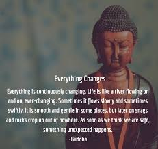 40 Brilliant Buddha Quotes On Change Buddhist Quotes On Life Changes Fascinating Buddha Quote On Life