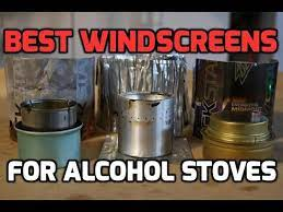 best windscreens for alcohol stoves