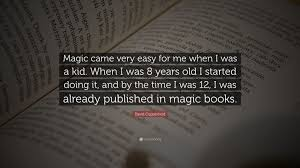 writer of david copperfield charles dickens s david copperfield  david copperfield quotes 61 david copperfield quote magic came very easy for me when i was