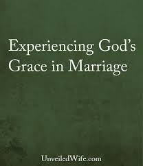 God's Grace Quotes Best Experiencing God's Grace In My Marriage