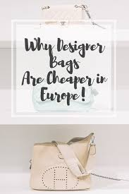 Inexpensive Designer Bags Are Luxury Brands Cheaper In Paris Petite In Paris