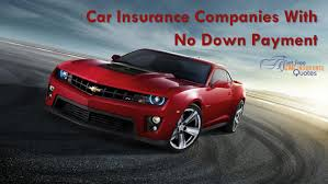 how to get full coverage auto insurance no down payment
