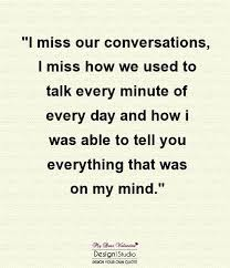 Missing Person Words Amazing I Miss Our Conversations I Miss How We Used To Talk Every Minute Of
