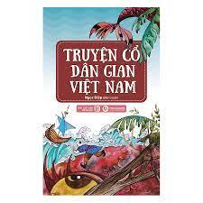 Truyện cổ dân gian Việt Nam - Truyện cổ tích - Ngụ ngôn Tác giả Ngọc Diệp