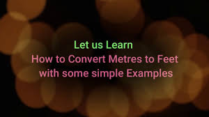 Metre To Ft Formula How To Covert Meter To Feet Meter To Ft Conversion Chart