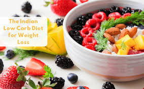 Low Carb Indian Diet Plan For Weight Loss Health Benefits