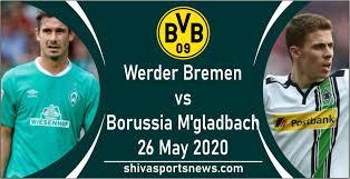 Here on sofascore livescore you can. Werder Bremen Vs Borussia M Gladbach Live Stream Today 26 May Bundesliga Shiva Sports News