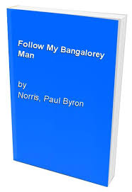 Follow My Bangalorey Man By Paul Byron Norris | Used | 9780907799566 |  World of Books