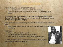 things fall apart by chinua achebe chinua achebe  chinua achebe  chinua achebe  achebe s parents converted to christianity  all of their children s s have spiritual