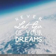 Never Let Go Of Your Dreams Quotes Best Of TheQuoteList 24 Inspirational Quotes The Quote List