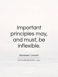 inflexible. important principles may, and must, be inflexible picture quote #1