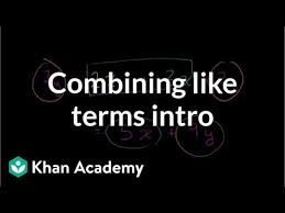 Intro to combining like terms (video) | Khan Academy
