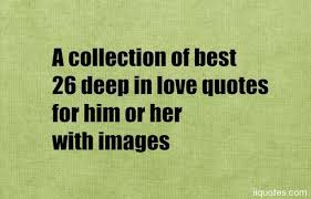 Quotes About Deep Love Adorable A Collection Of Best 48 Deep In Love Quotes For Him Or Her With