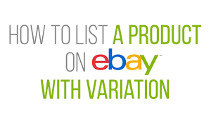 How To Create Listing Variations On Ebay Variation Tutorial 2017